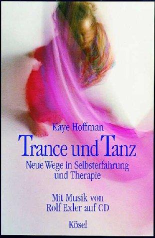 9783466342921: Trance und Tanz. Mit CD. Neue Wege in Selbsterfahrung und Therapie.