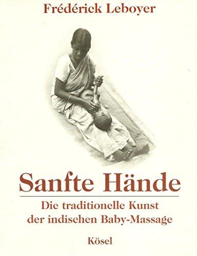 9783466343300: Sanfte Hände. Die traditionelle Kunst der indischen Baby-Massage