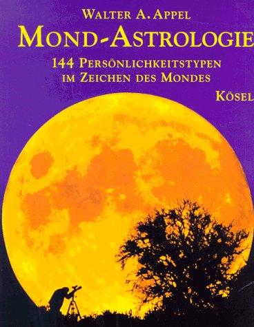 9783466343539: Mond-Astrologie. 144 Persönlichkeitstypen im Zeichen des Mondes
