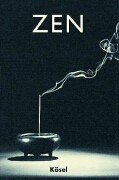 Zen: Praxis und Lehre, Geschichte und Perspektiven: Bovay, Michel, Kaltenbach,
