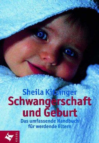 Schwangerschaft und Geburt. Das umfassende Handbuch für werdende Eltern. (3466343887) by Sheila Kitzinger
