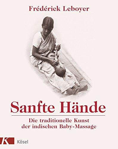 9783466344116: Sanfte Hände: Die traditionelle Kunst der indischen Baby-Massage