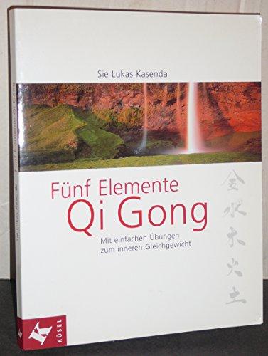 9783466344239: Fünf Elemente Qi Gong: Mit einfachen Übungen zum inneren Gleichgewicht