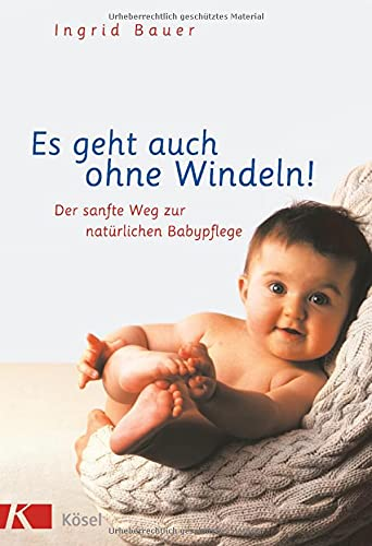 Es geht auch ohne Windeln!: KÃ sel-Verlag