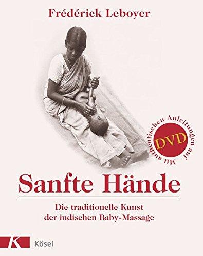 9783466345069: Sanfte Hände: Die traditionelle Kunst der indischen Baby-Massage. Mit authentischen Anleitungen auf DVD