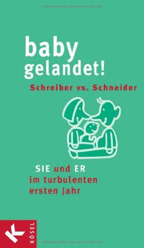 9783466345120: Baby gelandet!: SIE und ER im turbulenten ersten Jahr