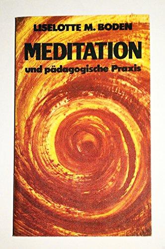 9783466360314: Meditation und pädagogische Praxis. Methoden - Vorstufen - Modelle