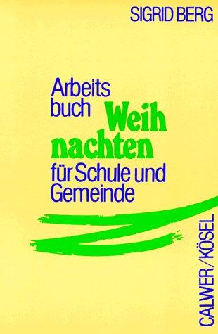 9783466363001: Arbeitsbuch Weihnachten für Schule und Gemeinde.