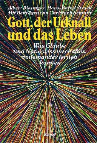 9783466364534: Gott, Der Urknall Und Das Leben: Was Glaube Und Naturwissenschaften Voneinander Lernen Können: Eine Orientierungshilfe