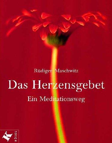 9783466365340: Das Herzensgebet. Ein Meditationsweg.