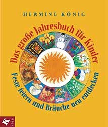 9783466365647: Das große Jahresbuch für Kinder. Feste feiern und Bräuche neu entdecken.