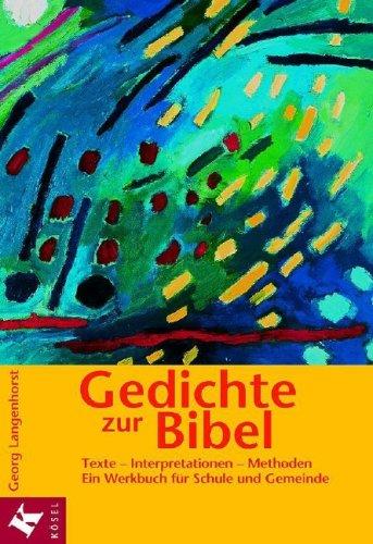 Gedichte zur Bibel: Texte - Interpretationen -: Georg Langenhorst (Autor)
