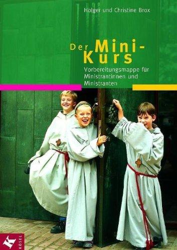 9783466366019: Der Mini-Kurs. Vorbereitungsmappe f�r Ministrantinnen und Ministranten