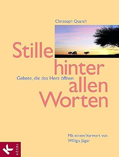9783466366989: Stille hinter allen Worten: Gebete, die das Herz �ffnen. Mit einem Vorwort von Willigis J�ger