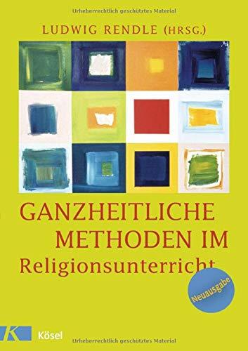 9783466367542: Ganzheitliche Methoden im Religionsunterricht: Ein Praxisbuch