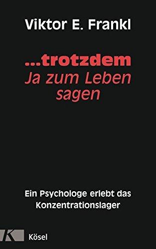 9783466368594: ... trotzdem Ja zum Leben sagen: Ein Psychologe erlebt das Konzentrationslager