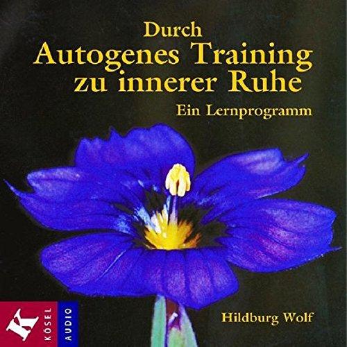 9783466457366: Durch Autogenes Training zu innerer Ruhe. CD: Ein Lernprogramm