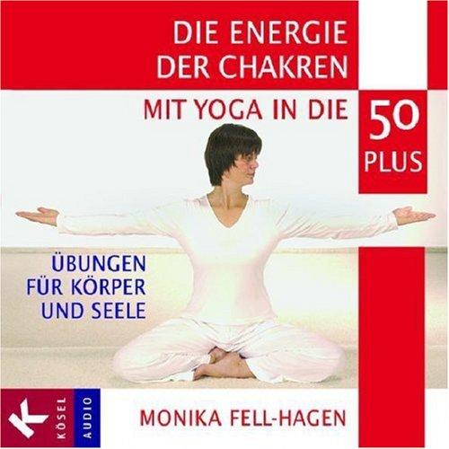 9783466457908: Die Energie der Chakren. CD: Mit Yoga in die 50 Plus