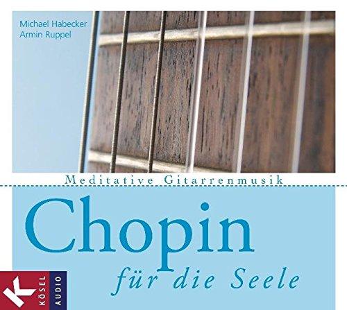 9783466458431: Chopin für die Seele: Meditative Gitarrenmusik