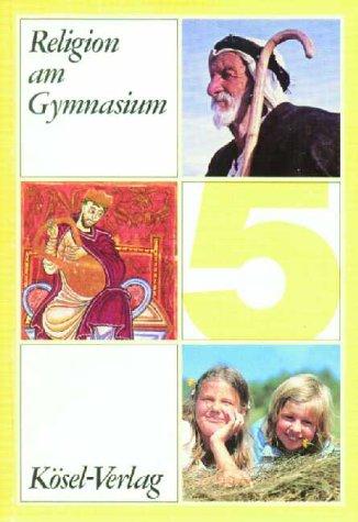 9783466505883: Religion am Gymnasium. 5. Jahrgangsstufe. Sch�lerbuch.