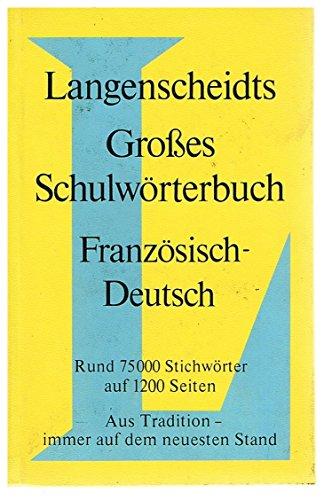 LANGENSCHEIDTS GROSES SCHULWORTERBUCH. 2 Vols. I. FRANZOSISCH -DEUTSCH (12 Aufl). ...