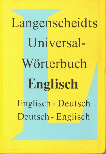 Langenscheidts Universal-Worterbuch Englisch (English-German and German-English Dictionary): Anonymous