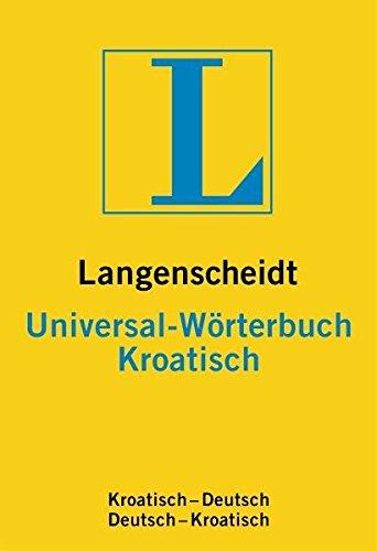 Langenscheidts Universal Wörterbuch, Kroatisch: Croatian-German/German-Croatian Dictionary (3468183127) by Langenscheidt Staff