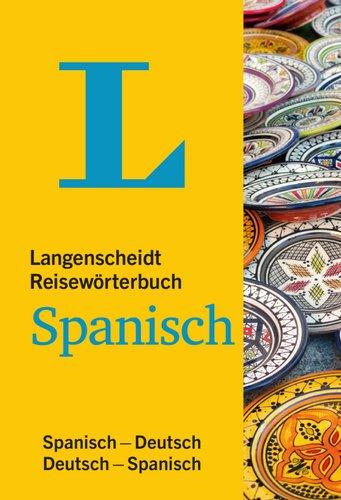 9783468184536: Langenscheidt Reisewörterbuch Spanisch: Spanisch-Deutsch/Deutsch-Spanisch