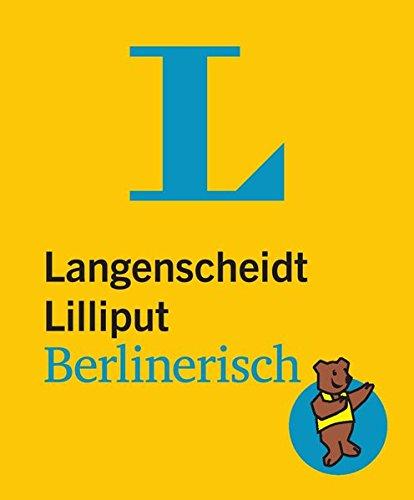 9783468199011: Langenscheidt Lilliput Berlinerisch: Berlinerisch - Hochdeutsch / Hochdeutsch - Berlinerisch