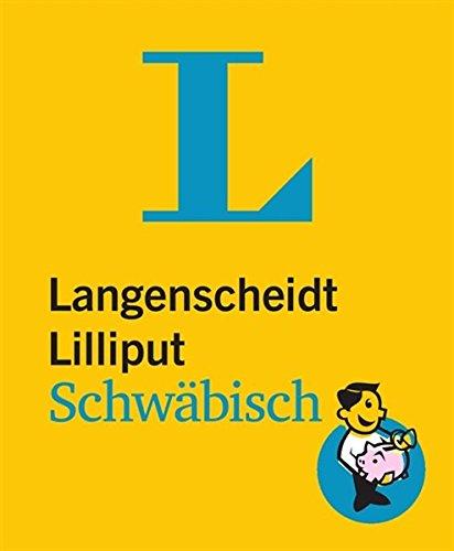 9783468199073: Langenscheidt Lilliput Schw�bisch: Schw�bisch - Deutsch / Deutsch - Schw�bisch. Rund 4.000 Stichw�rter und Wendungen