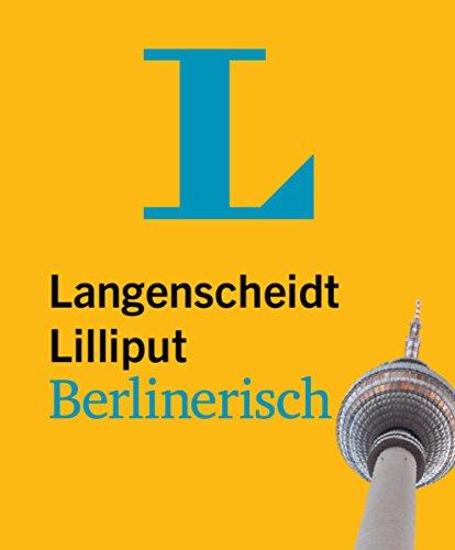 9783468199134: Langenscheidt Lilliput Berlinerisch: Berlinerisch-Hochdeutsch/Hochdeutsch-Berlinerisch