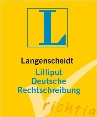 9783468200977: Langenscheidts Lilliput Deutsche Rechtschreibung: 9000 Stichw�rter und Wendungen
