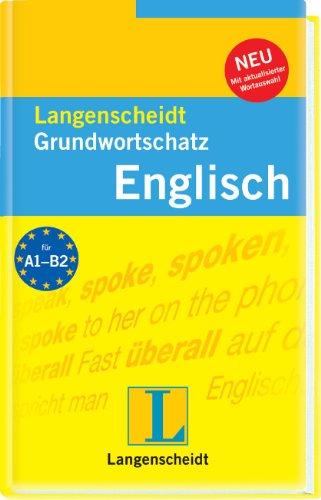 9783468201233: Langenscheidt Grundwortschatz Englisch: Ein nach Sachgebieten geordnetes Lernwörterbuch mit Satzbeispielen. Mit rund 7000 Wörtern