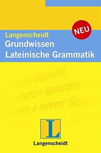 Langenscheidt Grundwissen Lateinische Grammatik: Das kompakte Lateinwissen!: Müller, Annerose, Bilz,