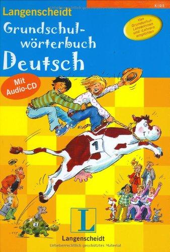 9783468204081: Langenscheidt Grundschulworterbuch Deutsch: Langenscheidt Grundschulworterbuch MIT Audio-CD (German Edition)
