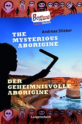 The Mysterious Aborigine - Der geheimnisvolle Aborigine: Stieber, Andreas: