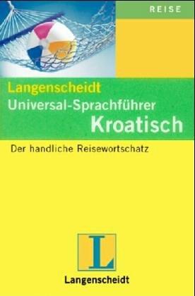 9783468233104: Kroatisch. Universal - Sprachführer. Langenscheidt