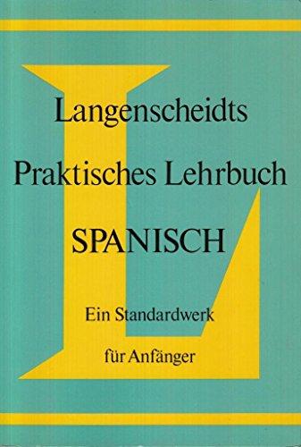 9783468263415: Langenscheidts Praktisches Lehrbuch SPANISCH (Ein Standardwerk fur Anfanger)