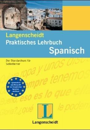 9783468263439: Langenscheidts Praktisches Lehrbuch Spanisch: Ein Standardwerk für Anfänger
