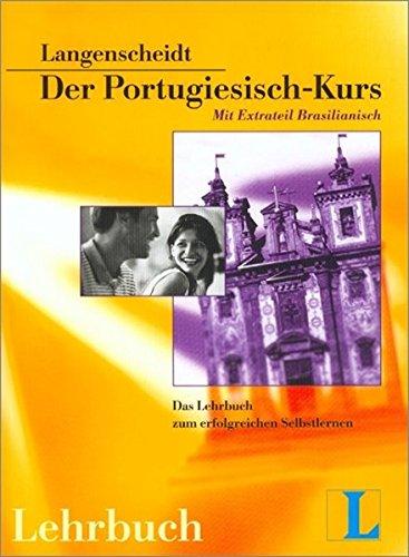 9783468265167: Der Portugiesisch-Kurs. Langenscheidt: Der komplette Sprachkurs zum erfolgreichen Selbstlernen. Orientiert sich am europäischen Sprachenzertifikat. Mit Extra-Teil Brasilianisch
