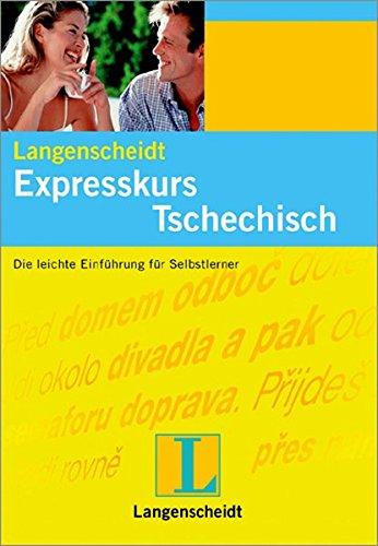 9783468273636: Langenscheidts Expresskurs Tschechisch. Lehrbuch und 2 CDs: Die leichte Einführung für Selbstlerner. Ein Sprachkurs für Anfänger in 20 Situationen aus Urlaub und Alltag