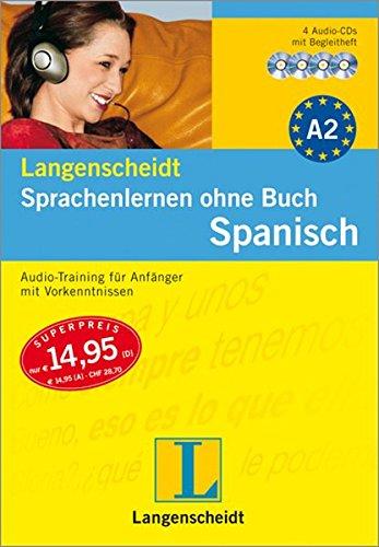 9783468274565: Langenscheidt Sprachenlernen ohne Buch Spanisch. 4 Audio-CDs