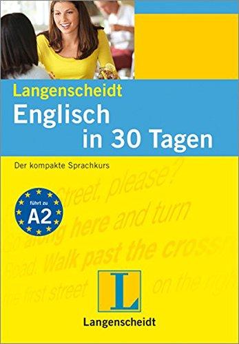 9783468280023: Langenscheidt Englisch in 30 Tagen: Der kompakte Sprachkurs