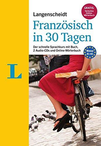 9783468280283: Langenscheidt Französisch in 30 Tagen - Set mit Buch, 2 Audio-CDs und Gratis-Zugang zum Online-Wörterbuch: Der schnelle Sprachkurs