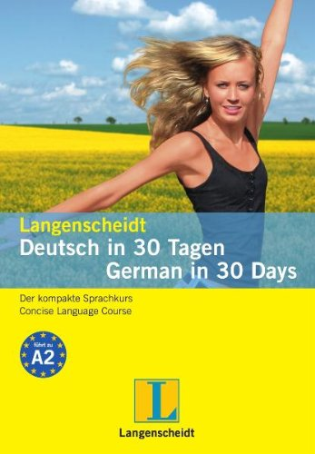 9783468280511: Langenscheidt Deutsch in 30 Tagen / German in 30 Days: Der kompakte Sprachkurs - leicht, schnell, individuell
