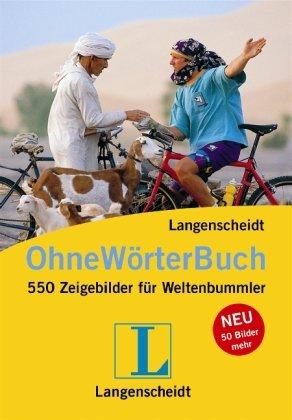 9783468298417: Langenscheidt Ohne-Wörter-Buch: 550 Zeigebilder für Weltenbummler