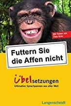 9783468298608: Langenscheidt Übelsetzungen: Futtern Sie die Affen nicht! Übelsetzungen