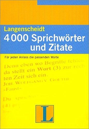 9783468299674: Langenscheidt Grammars and Study-AIDS: 4000 Sprichworter Und Zitate (German Edition)