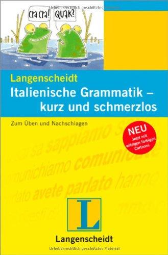9783468348808: Langenscheidt Italienische Grammatik - kurz und schmerzlos: Zum Üben und Nachschlagen