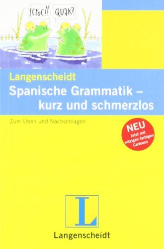 9783468348815: Langenscheidt Spanische Grammatik - kurz und schmerzlos: Zum Üben und Nachschlagen